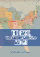 The Giant, The Dream Machine and Me
