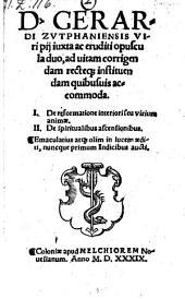 Opuscula II. l. De reformatione interiori seu virium animae. 2. De spiritualibus ascensionibus; emaculatius atque olim aediti auctique