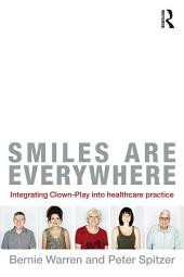 Smiles are Everywhere: Integrating Clown-Play into Healthcare Practice