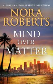 Mind Over Matter: A Passionate and Intriguing Novel of Suspense