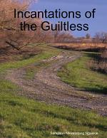 Incantations of the Guiltless
