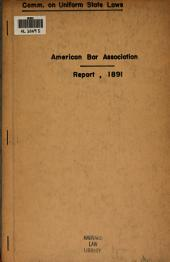 Report of the Committee on Uniform State Laws, Presented and Adopted August 28, 1891