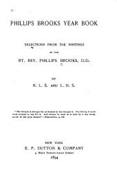 Phillips Brooks Year Book: Selections from the Writings of the Rt. Rev. Phillips Brooks..., Part 4