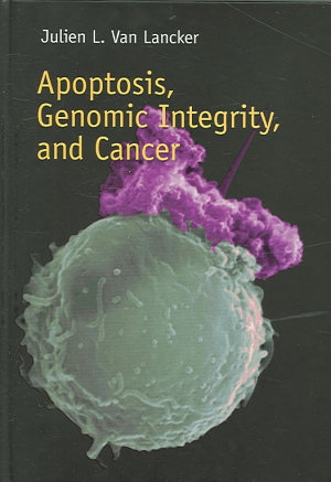 Apoptosis  Genomic Integrity  and Cancer