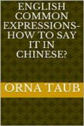 English Common Expressions - How To Say It In Chinese? Book Two