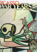Picasso and the War Years  1937 1945 PDF