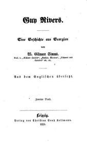 Guy Rivers: Eine Geschichte aus Georgien von W. Gilmore Simms. Aus dem Englischen übersetzt, Band 2