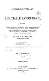 A Treatise on the Law of Negotiable Instruments: Including Bills of Exchange; Promissory Notes; Negotiable Bonds and Coupons; Checks; Bank Notes; Cetrificates of Deposit; Cetificates of Stock; Bills of Credit; Bills of Lading; Guaranties; Letters of Credit; and Circular Notes