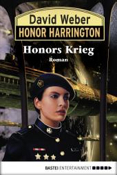 Honor Harrington: Honors Krieg: Bd. 14. Roman