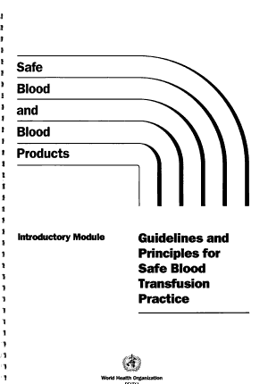Safe Blood and Blood Products  Introductory module  Guidelines and principles for safe blood transfusion practice PDF