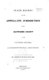 State Rights and the Appellate Jurisdiction of the Supreme Court of the United States: A Constitutional Argument