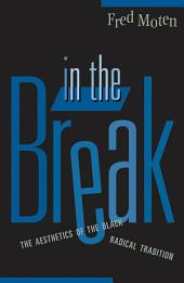 In the Break: The Aesthetics of the Black Radical Tradition