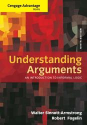 Cengage Advantage Books Understanding Arguments An Introduction To Informal Logic Book PDF
