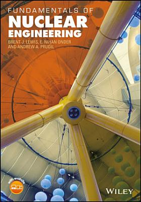 Fundamentals of Nuclear Engineering PDF