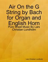 Air On the G String by Bach for Organ and English Horn - Pure Sheet Music By Lars Christian Lundholm