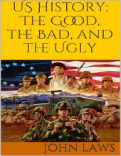 Us History: The Good, the Bad, and the Ugly