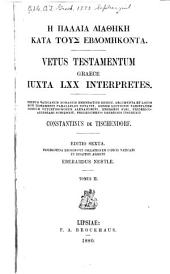 Palaiá Diathēkē katá tous hebdomēkonta: Vetus Testamentum graece iuxta LXX interpretes, Τόμος 2
