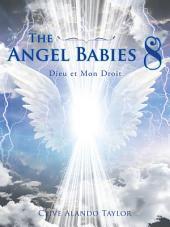 The Angel Babies 8: Dieu Et Mon Droit
