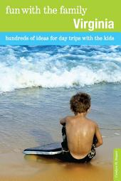 Fun with the Family Virginia: Hundreds of Ideas for Day Trips with the Kids, Edition 8