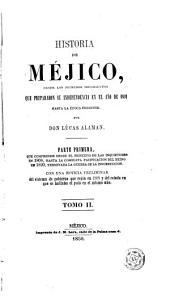 Historia de Méjico desde los primeros movimientos que prepararon su independencia en el año 1808 hasta la época presente, 2