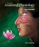 Exploring Anatomy and Physiology in the Laboratory  Core Concepts