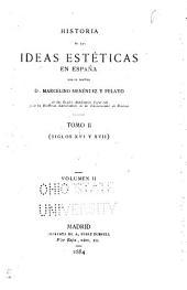 Historia de las ideas estéticas en España: Volumen 2,Parte 2