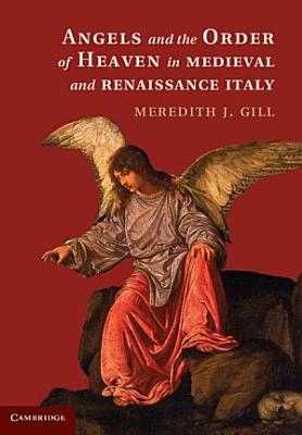Angels and the Order of Heaven in Medieval and Renaissance Italy PDF