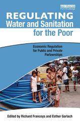 Regulating Water And Sanitation For The Poor Book PDF