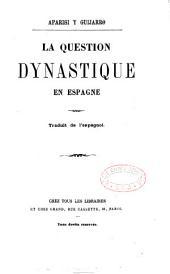 La question dynastique en Espagne