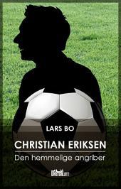 Christian Eriksen - Den hemmelige hængende angriber