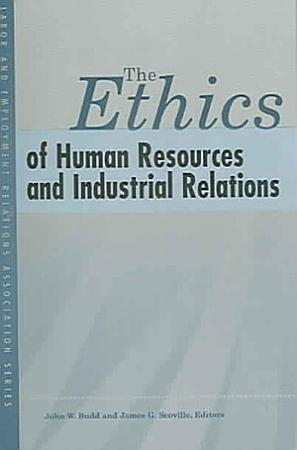 The Ethics of Human Resources and Industrial Relations PDF