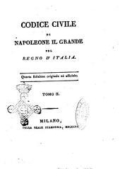 Codice civile di Napoleone il grande pel Regno d'Italia ... Tomo primo [-secondo!: Volume 2