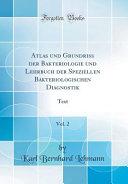 Atlas Und Grundriss Der Bakteriologie Und Lehrbuch Der Speziellen Bakteriologischen Diagnostik  Vol  2 PDF