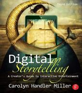 Digital Storytelling: A creator's guide to interactive entertainment, Edition 3