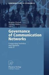 Governance of Communication Networks: Connecting Societies and Markets with IT