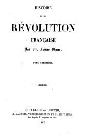 Histoire de la Révolution française: Volume13