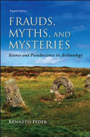 Frauds  Myths  and Mysteries  Science and Pseudoscience in Archaeology