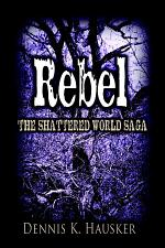 Rebel, The Shattered World Saga, Book 2