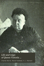 Life and Reign of Queen Victoria ...: Including the Lives of King Edward II. and Queen Alexandra