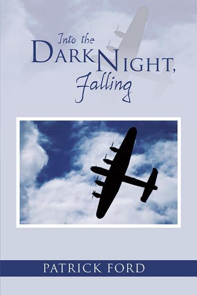 Download Into the Dark Night  Falling Book