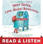 Dear Santa, Love, Rachel Rosenstein: Read & Listen Edition