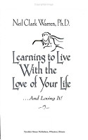Learning to Live with the Love of Your Life    and Loving It PDF