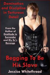 Begging to Be His Slave (BDSM, Humiliation, Discipline)