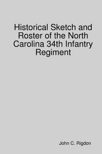 Historical Sketch and Roster of the North Carolina 34th Infantry Regiment PDF