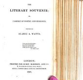 The Literary Souvenir, Or, Cabinet of Poetry and Romance. Edited by Alaric A. Watts