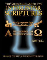 Messianic Aleph Tav Interlinear Scriptures Volume Four the Gospels  Aramaic Peshitta Greek Hebrew Phonetic Translation English  Bold Black Edition Study Bible PDF