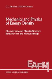 Mechanics and Physics of Energy Density: Characterization of material/structure behaviour with and without damage