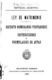 Ley de matrimonio: Decreto nombrando visitadores. Instrucciones y formularios de actas