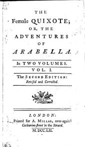 The Female Quixote: Or, the Adventures of Arabella. In Two Volumes. ...
