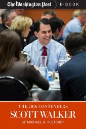 The 2016 Contenders: Scott Walker